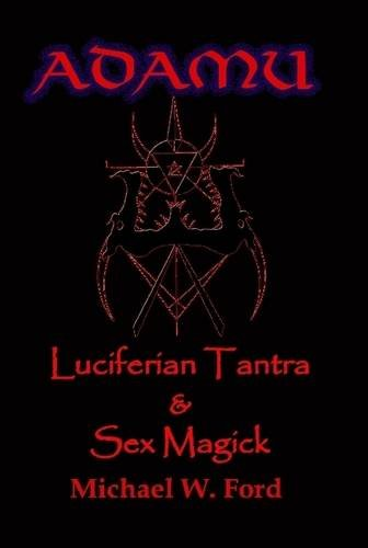 9780557068036: ADAMU - Luciferian Sex Magick - Ahriman Edition