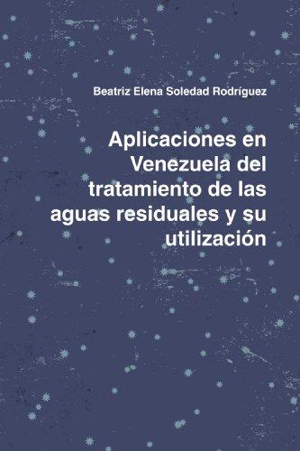 9780557068555: Aplicaciones en Venezuela del tratamiento de las aguas residuales y su utilizaci¢n (Spanish Edition)