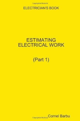 ELECTRICIAN'S BOOK -ESTIMATING ELECTRICAL WORK (0557069505) by Cornel Barbu