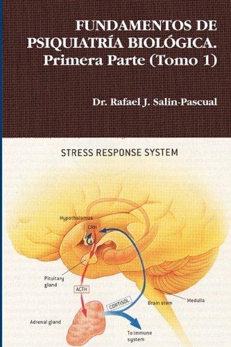 9780557071227: FUNDAMENTOS DE PSIQUIATRÍA BIOLÓGICA: Las bases neurocientíficas de las enfermedades mentales. (Spanish Edition)