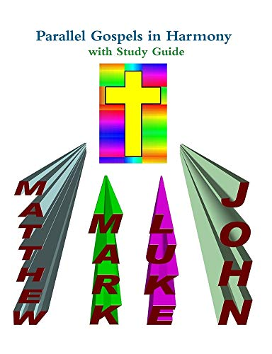 9780557074358: Parallel Gospels in Harmony - with Study Guide