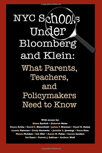 NYC Schools Under Bloomberg/Klein: What Parents, Teachers: Bloomfield, David C.,