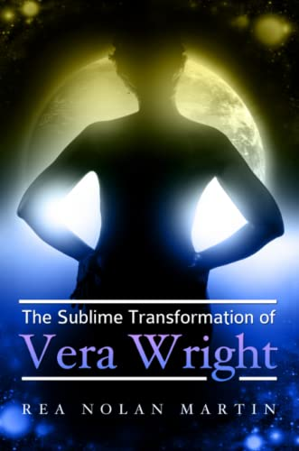 9780557074952: The Sublime Transformation of Vera Wright
