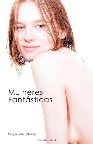 9780557075454: Mulheres Fantásticas (Portuguese Edition)