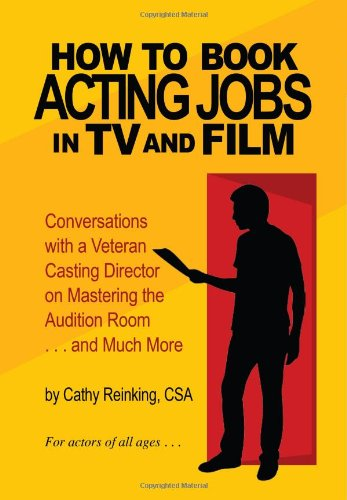 9780557075478: How To Book Acting Jobs in TV and Film