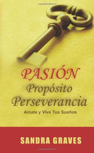 9780557075911: Pasión Propósito Perseverancia (Spanish Edition - Libro de autoestima y superación personal)