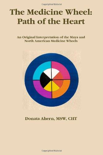 9780557075942: The Medicine Wheel: Path of the Heart
