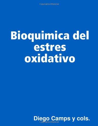9780557078202: Bioquimica del estres oxidativo (Spanish Edition)