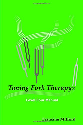 9780557078332: Tuning Fork Therapy® Level Four