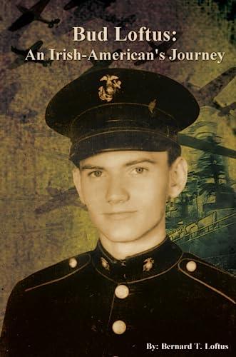 9780557080151: Bud Loftus: An Irish-American's Journey