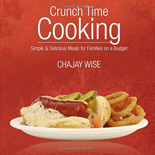 9780557080571: Crunch Time Cooking: Simple & Delicious Meals For Families On A Budget