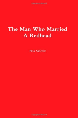 9780557081349: The Man Who Married A Redhead