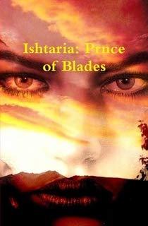 9780557083114: Ishtaria: Prince of Blades