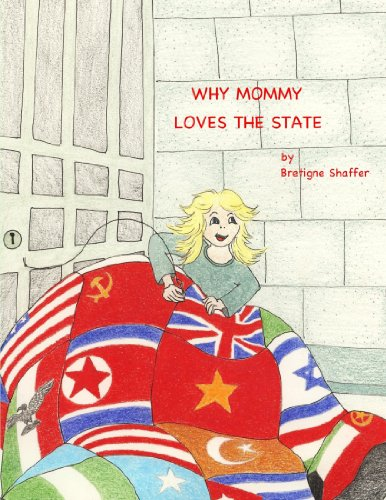 9780557084180: Why Mommy Loves the State