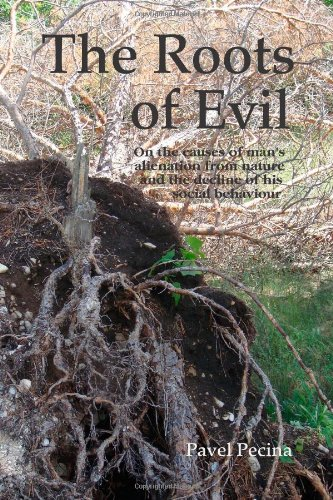 9780557085903: The Roots of Evil