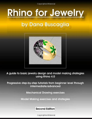 Rhino for Jewelry 9780557087365 A book of step-by-step illustrated tutorials for computer aided design and modelling of jewelry.