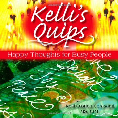 9780557087419: Kelli's Quips - Happy Thoughts for Busy People