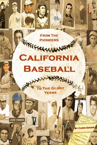 9780557087600: California Baseball: From The Pioneers To The Glory Years