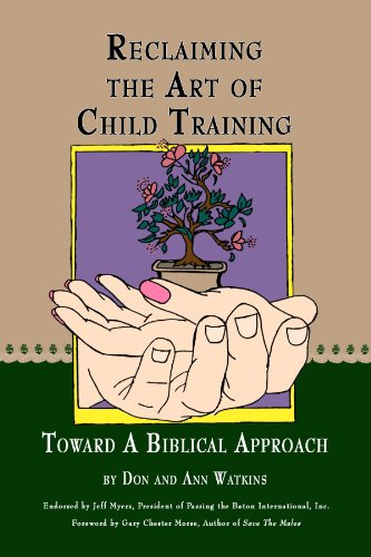 9780557089055: Reclaiming The Art Of Child Training:Toward A Biblical Approach