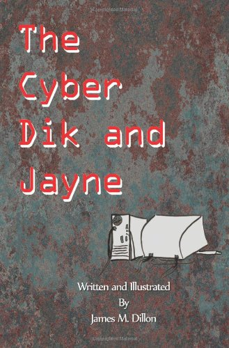 9780557089079: The Cyber Dik and Jayne