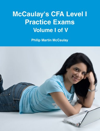 9780557091225: Mccaulay's Cfa Level I Practice Exams Volume I of V