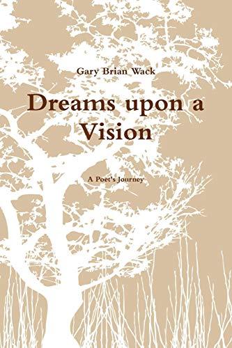 9780557091454: Dreams upon a Vision