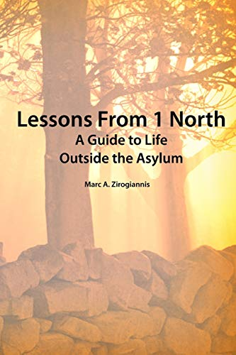 9780557095551: Lessons From 1 North: A Guide to Life Outside the Asylum