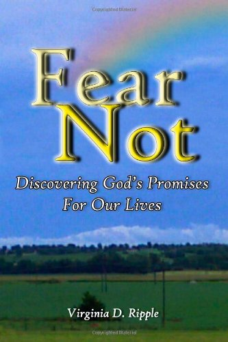9780557096510: Fear Not! Discovering God's Promises For Our Lives
