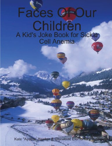 9780557097043: Faces of Our Children: A Kid's Joke Book for Sickle Cell Anemia