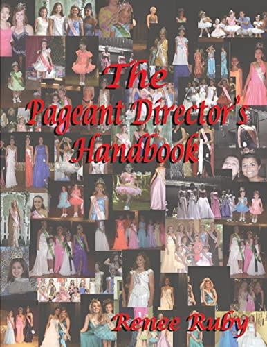 The Pageant Director's Handbook: Ruby, Renee