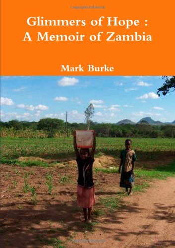 9780557097487: Glimmers of Hope : A Memoir of Zambia