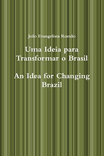 9780557103010: Uma Ideia para Transformar o Brasil, An Idea for Changing Brazil