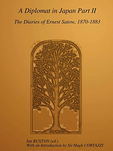 9780557104574: A Diplomat In Japan, Part II: The Diaries Of Ernest Satow, 1870-1883