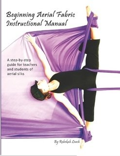 9780557110803: Beginning Aerial Fabric Instructional Manual