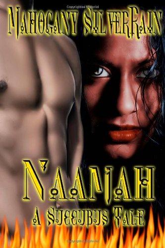 9780557111886: NAAMAH: A SUCCUBUS TALE