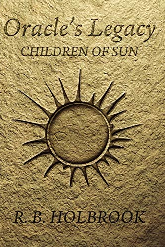 9780557112883: Oracle's Legacy: Children of Sun