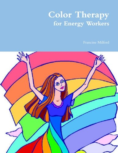 9780557116881: Color Therapy for Energy Workers