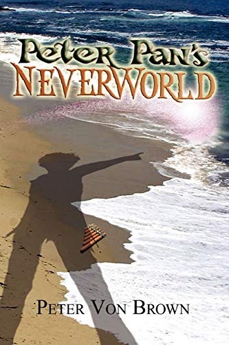Peter Pan's NeverWorld: Peter Von Brown