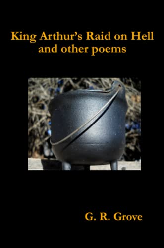 9780557119844: King Arthur's Raid on Hell and Other Poems