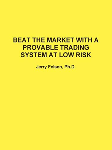 Beat the Market with A Provable Trading: Jerry Felsen