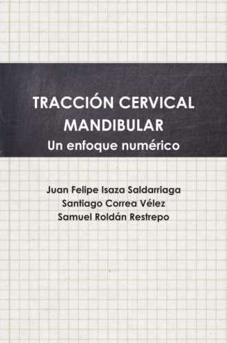 9780557120369: Tracción cervical mandibular. Un enfoque numérico (Spanish Edition)