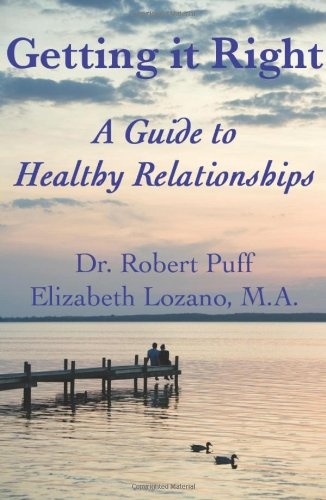 9780557124725: Getting it Right: A Guide to Healthy Relationships