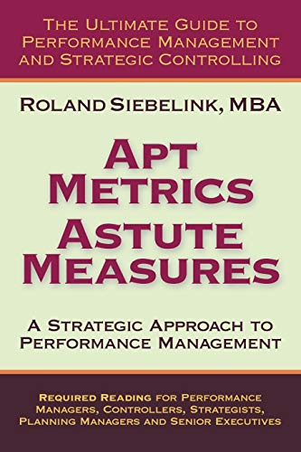 9780557127139: Apt Metrics, Astute Measures. A Strategic Approach to Performance Management.