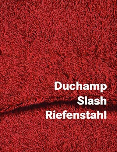 Duchamp Slash Riefenstahl: Peter Dudar