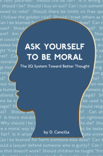 9780557129577: Ask Yourself To Be Moral