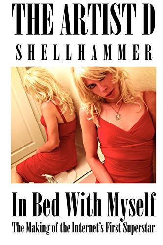 In Bed with Myself: The Artist D Shellhammer