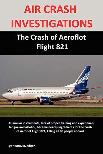 9780557132164: AIR CRASH INVESTIGATIONS: The Crash of Aeroflot Flight 821