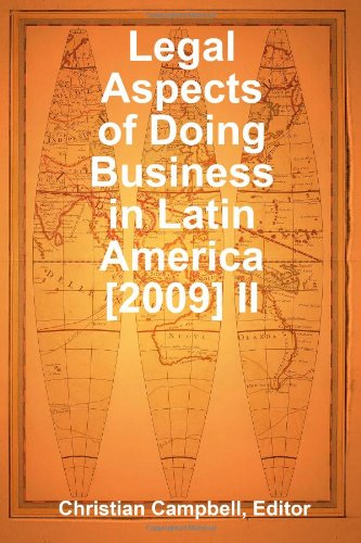 9780557133413: Legal Aspects of Doing Business in Latin America [2009] Volume II