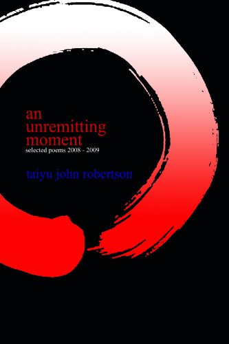 9780557134366: An Unremitting Moment