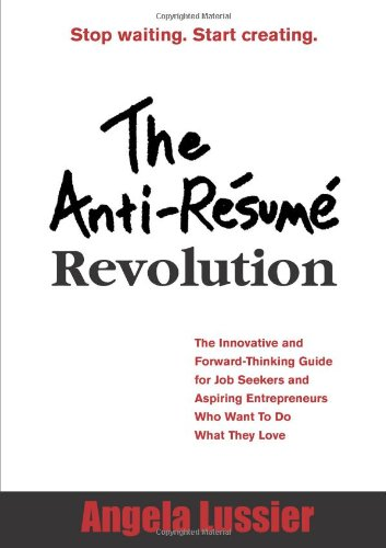 9780557139552: The Anti-Resume Revolution